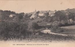 25 - BESANCON - Hameau De La Chapelle Des Buis - Besancon