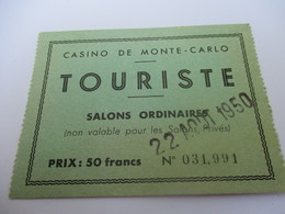 Ticket D'entrée / Casino De Monte-Carlo/ Touriste / Salons Ordinaires/50 Francs/MONACO/1950    VPN151 - Eintrittskarten