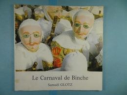Le Carnaval De Binche S.Glotz 1983 - Kultur