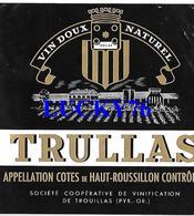 Etiquette Vin Doux Naturel Trullas Cotes De Haut Roussillon Cooperative De Trouillas - Rouges