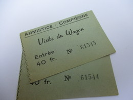 Ticket D'entrée / Visite Du Wagon / Armistice - Compiègne/ 40 Fr/ Vers 1950   VPN156 - Tickets D'entrée