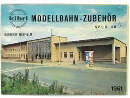 CATALOGUE KIBRI 1961 MODELLBAHN - ZUBEHOR MODELISME FERROVIAIRE GARES MAISONS PONTS ETC ... - Books And Magazines