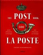 The Post Book - La Poste 500 Ans D'histoire En Europe Vincent Schouberechts Bilingue Anglais-Français 2016 Livre Neuf - Belgique