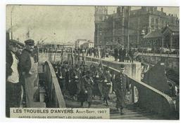 LES TROUBLES D'ANVERS. Aout-Sept.1907  Gardes Civiques Escortant Les Ouvriers Anglais - Antwerpen