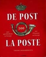 De Post - La Poste 500 Ans D'histoire En Europe Vincent Schouberechts Bilingue Néerlandais - Français 2016 Livre Neuf - Autres