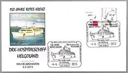 Buque Hospital De LA CRUZ ROJA ALEMANA MS HELGOLAND - 150 Años Cruz Roja. Wilhelmshaven 2013 - Red Cross