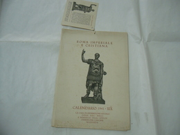 WW2 CALENDARIO ROMA IMPERIALE E CRISTIANA  DANDOLO BELLINI 1941 CARCERE NIGUARDA - Calendriers