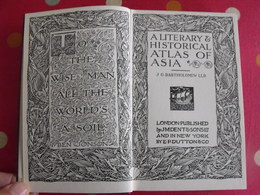 A Literary & Historical Atlas Of Asia. Bartholomew. Dent, London, 1912 - Histoire