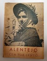 ALENTEJO - MONOGRAFIAS - « Alentejo Cem Por Cento» (Autor: Joaquim Roque -  1940 ) - Livres, BD, Revues