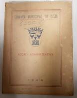 BEJA - MONOGRAFIAS - « Camara Municipal De Beja - Acção Administrativa» ( 1948 ) - Livres, BD, Revues