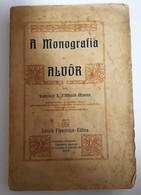 ALVÔR - MONOGRAFIAS - « A Monografia De Alvôr» ( Autor: Francisco X. D'Athaide Oliveira - 1907) - Livres, BD, Revues