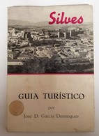SILVES - GUIA TURISTICO - ( Autor: José D. Garcia Domingues- 1958) - Books, Magazines, Comics