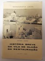 OLHÃO- MONOGRAFIAS- « Monografia Local- História Breve Da Vila De Olhão Da Restauração» ( Autor: Antero Nobre - 1984) - Livres Anciens