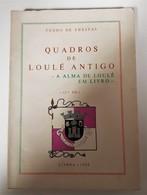 LOULÉ - MONOGRAFIAS- «Quadros De Loulé Antigo» ( Autor: Pedro Freitas - 1980 - 2ª Edição) - Livres, BD, Revues