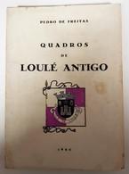 LOULÉ - MONOGRAFIAS- «Quadros De Loulé Antigo» ( Autor: Pedro Freitas - 1964) - Livres, BD, Revues