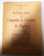 ALGARVE - MONOGRAFIAS- «Um Século De História Da C.ª De Pescarias Do Algarve» ( Autor:A. Miguel Galvão-1953 - 2ª Edição) - Livres, BD, Revues