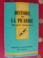 Histoire De La Picardie. Jean Lestocquoy. PUF, Que Sais-je ? N° 955. 1962 - Picardie - Nord-Pas-de-Calais