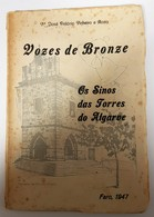 ALGARVE- MONOGRAFIAS- « Vozes De Bronze - Os Sinos Das Torres Do Algarve»(Autor:Pdre.José António Pinheiro E Rosa- 1947) - Books, Magazines, Comics