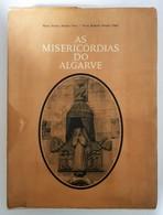 ALGARVE - MONOGRAFIAS- « As Misericordias Do Algarve»(Autor:Mª. Helena Mendes Pinto/Victor Roberto Mendes Pinto-1968) - Livres, BD, Revues