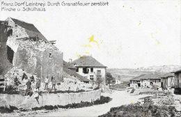 Belle Collection 7 Cartes, Correspondance En Allemand: Leintrey Après Le Bombardement, Kirche U. Schulhaus, Franz Dorf.. - Guerra 1914-18