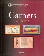 YVERT & TELLIER - CATALOGUE Des CARNETS De FRANCE VOL. N°1 (neuf) - France