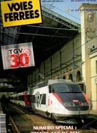 Voies Ferrées 30 Ans De TGV N° Spécial, Tombereaux Ocem, Cévennes, Ajecta, Suisse, AGV, Lyon-Strasbourg, CC 68500 - Bahnwesen & Tramways