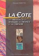 CATALOGUE FAYETTE Des BILLETS De La BANQUE De FRANCE Et Du TRESOR (Ed. 2012/13) - Livres & Logiciels