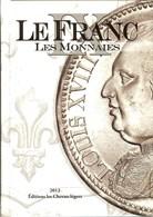 CATALOGUE LEFRANC Des MONNAIES FRANCAISES (Edition 2012) - Books & Software