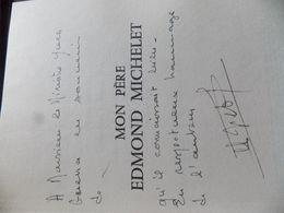 Claude Michelet MON PERE Edmond Michelet - Dédicacé .EDITION ORIGINALE - Livres, BD, Revues