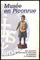 Musée En Piconrue - Art Religieux Et Croyances Populaires En Ardenne Et Au Luxembourg. - Belgique