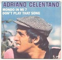 45 TOURS ADRIANO CELENTANO WEA 911124 DON T PLAY THAT SONG / MONDO IN MI 7 - Vinyl Records