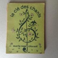 Recueil Chansons Populaires.La Clé Des Champs.155 Pages - Livres, BD, Revues