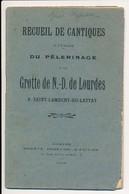 Rare Recueil De Cantiques 1908 Pèlerinage Grotte Notre Dame De Lourdes Saint Lambert Du Lattay 49 Maine & Loire 24 Pages - Images Religieuses