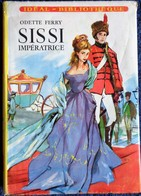 Odette Ferry - SISSI Impératrice - Idéal Bibliothèque N° 174 - ( 1961 ) . - Ideal Bibliotheque