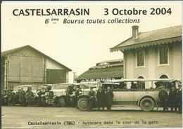 Castelsarrasin-Carte De Salon-6ème Bourse Toutes Collections Du 3 Octobre 2004- Autocar Dans La Cour De La Gare - Castelsarrasin