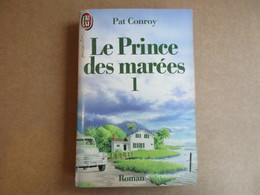 Le Prince Des Marées 1 (Pat Conroy) éditions J'ai Lu De 1989 - Livres, BD, Revues