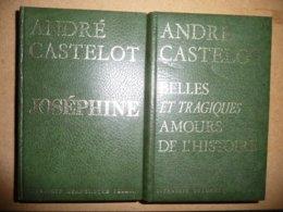 """""""Belles Et Tragiques Amours De L'histoire"""" & """"Joséphine""""  Par ANDRE CASTELOT (2 Volumes) - Geschiedenis"""