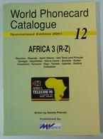 World Phonecard Catalogue - AFRICA 3 (R - Z) 12 - MV Cards - Mint - Phonecards