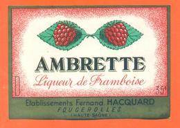 étiquette Ancienne De Liqueur De Framboise Ambrette Fernand Hacquard à Fougerolles - Etiquettes