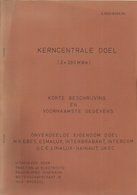 DOEL KERNCENTRALE KORTE BESCHRIJVING EN VOORNAAMSTE GEGEVENS - Histoire