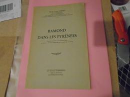 RAMOND DANS LES PYRENEES Discours Prononcé 24/07/55 Fêtes Du Deuxième Centenaire De La Naissance De RAMOND, L. CORNET - Midi-Pyrénées