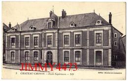 CPA - Ecole Supérieure - CHATEAU-CHINON 58 Nièvre - N°3 - Edit. ND Phot. - Lévy Et Neurdein - School