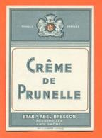 étiquette Ancienne De Crème De Prunelle Abel Bresson à Fougerolles - Etiquettes