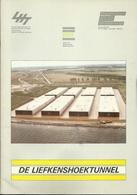 DE LIEFKENSHOEKTUNNEL - SCHELDEOEVER-VERBINDING Uitgave MINISTERIE VAN OPENBARE WERKEN 1989 - Histoire