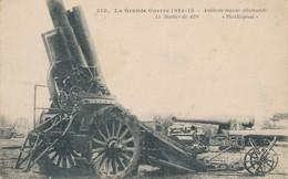 CPA - Thèmes - Militaria - La Grande Guerre 1914-15 - Artillerie Lourde Allemande - Le Mortier De 420 - Guerre 1914-18