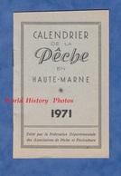 Calendrier De La Pêche En Haute Marne - 1971 - Liste Des Cours D'Eau Haut Marnais & Poisson - Calendriers