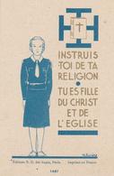 IMAGE PIEUSE RELIGIEUSE SCOUTISME Instruis Toi De Ta Religion. Tu Es Fille Du Christ Et De L'église ND Des Anges N° 1487 - Devotion Images