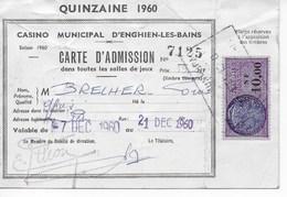 CASINO ENGHIEN LES BAINS - CARTE ADMISSION QUINZAINE 7 Au 21 Décembre 1960 Avec Timbre Fiscal 10NF00. - Fiscaux