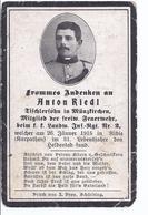 Sterbebild , Anton Riedl, Feuerwehr Bei Landw. Inf. Rgt Nr.2 - Gefallen Mit 31 Jahren 1915 In Den Karpaten  -  AK-13.299 - Documents