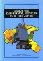 Thema: Molen/moulin - BOEK: Molens Van Klein-Brabant, Mechelen En De  Rupelstreek Door H. Holemans - ZELDZAAM ! - Histoire